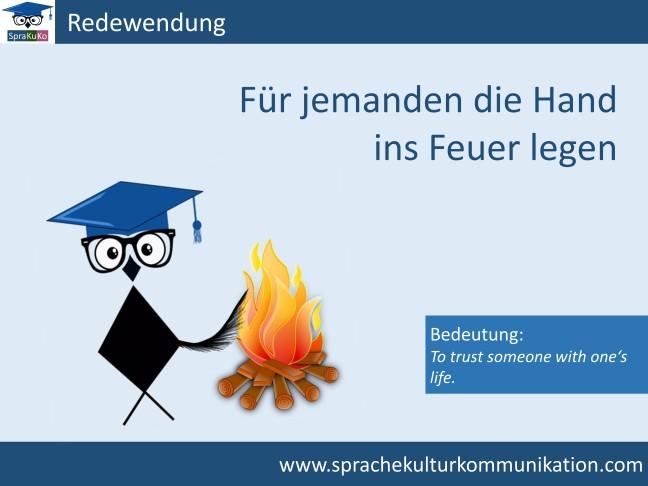 Redenswendung Für jemanden die Hand ins Feuer legen.jpg